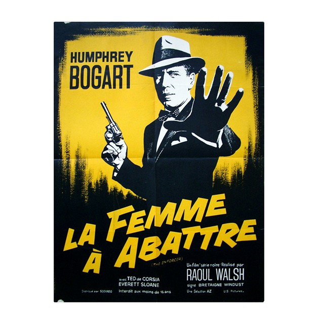 1950's French Poster for the Enforcer Bogart-fears-and-kahn-EnforcerBogart Poster_main.jpg